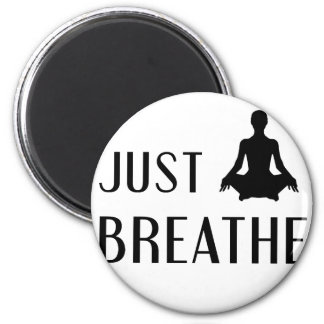 just Breathe Magnet