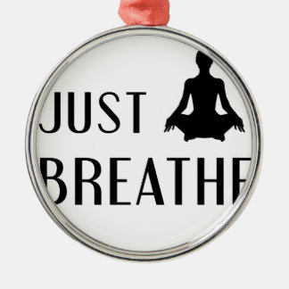 just Breathe Metal Ornament