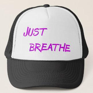 Just breathe. trucker hat