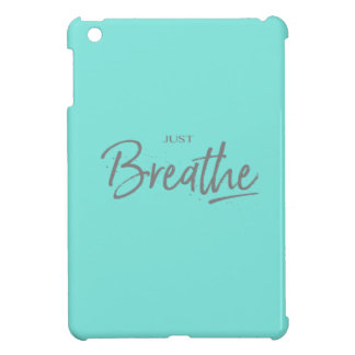 Just Breathe, Yoga, Zen Quote iPad Mini Covers