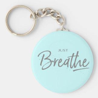 Just Breathe, Yoga, Zen Quote Keychain