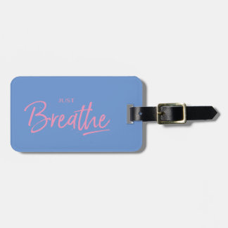 Just Breathe, Yoga, Zen Quote Luggage Tag