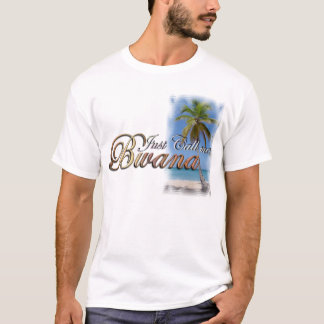 Just Call me Bwana T-Shirt