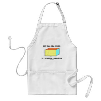 Just Call Me Cuboid Or Rectangular Parallelepiped Standard Apron
