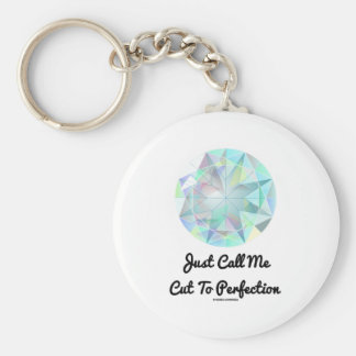 Just Call Me Cut To Perfection Diamond Basic Round Button Keychain