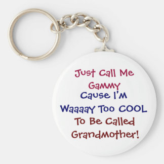 Just Call Me Gammy Cool  Grandmother Keychain