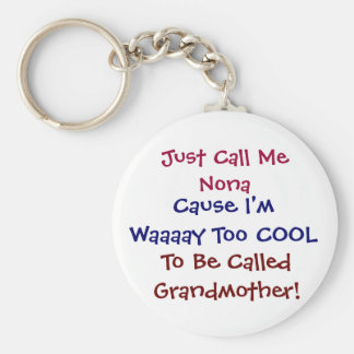 Just Call Me Nona Cool Grandmother Keychain