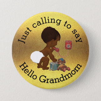 Just Calling to Say Hello Grandmom 3 Inch Round Button