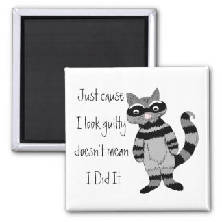 Just cause I look guilty... Square Magnet
