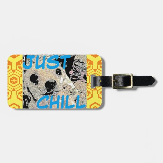 Just Chill Dog Luggage Tag