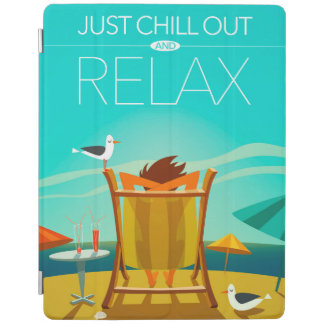 Just Chill Out and Relax iPad Cover