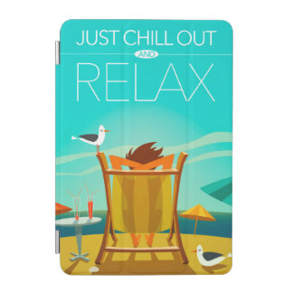 Just Chill Out and Relax iPad Mini Cover