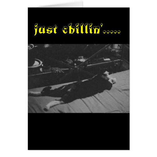 just chillin' card