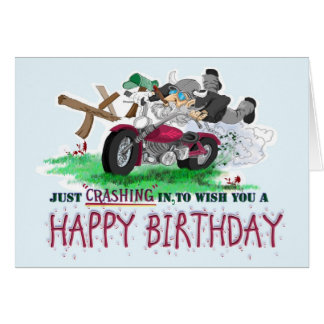 Just Crashing in to wish you a Happy Birthday! Card