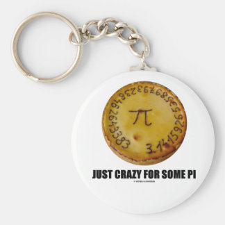Just Crazy For Some Pi (Pi / Pie Math Humor) Basic Round Button Keychain