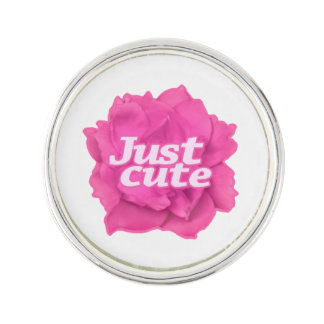 Just Cute Text over Pink Rose Lapel Pin