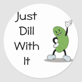 Just Dill With It Sticker
