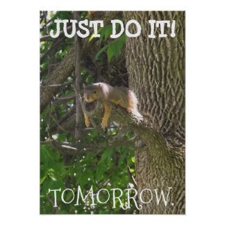JUST DO IT, TOMORROW, funny lazy squirrel poster