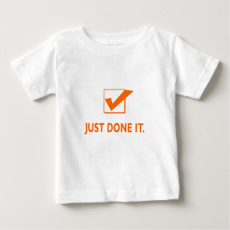 Just Done It Baby T-Shirt