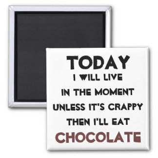 """""""Just eat Chocolate"""" quote magnet"""