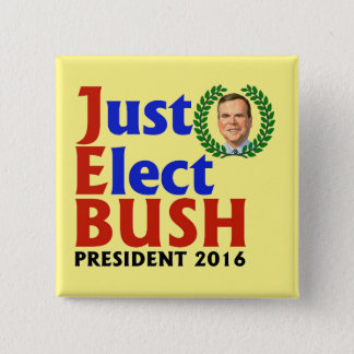 Just Elect Bush in 2016 2 Inch Square Button