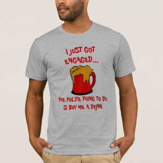 Just Engaged Drinking Shirt