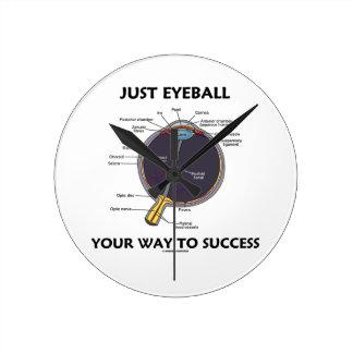 Just Eyeball Your Way To Success (Eye Anatomy) Round Clock