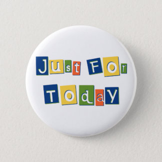 Just for Today 2 Inch Round Button