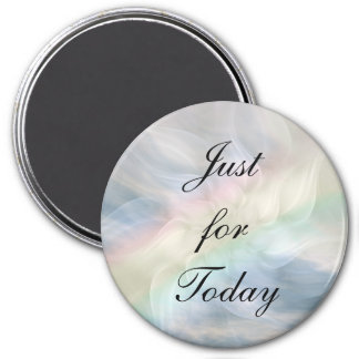 Just for today... 3 inch round magnet