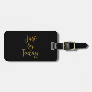 Just For Today gold quote AA NA 12 step recovery Luggage Tag