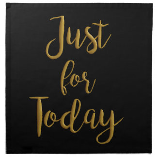 Just For Today gold quote AA NA 12 step recovery Napkin