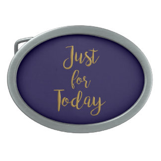 Just For Today gold quote AA NA 12 step recovery Oval Belt Buckles