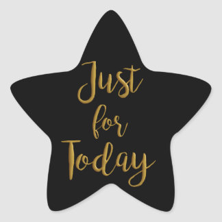 Just For Today gold quote AA NA 12 step recovery Star Sticker