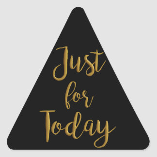 Just For Today gold quote AA NA 12 step recovery Triangle Sticker