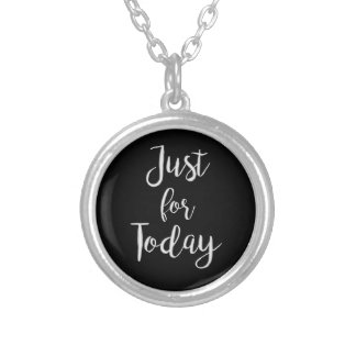 """Just for Today"" NA recovery quote gift necklace"