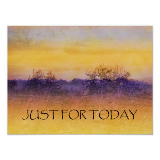 Just for Today Orange Purple Field Poster