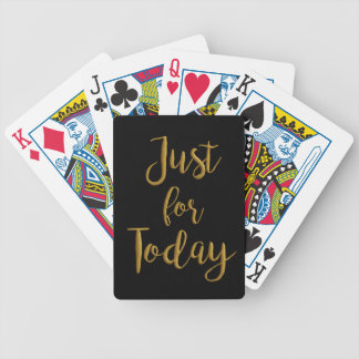 Just For Today recovery quote AA NA slogan gift Bicycle Playing Cards