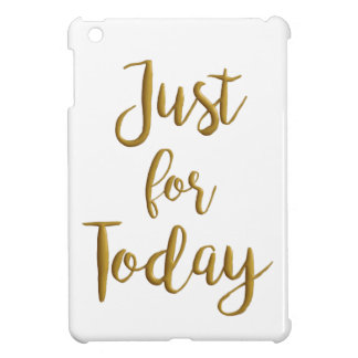 Just For Today recovery quote AA NA slogan gift iPad Mini Covers