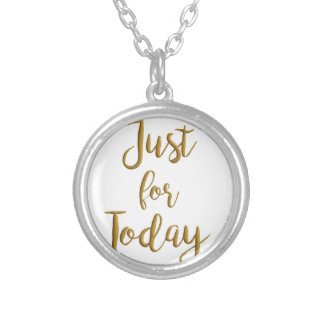 Just For Today recovery quote AA NA slogan gift Silver Plated Necklace