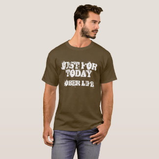 Just for Today Sobriety T-Shirt