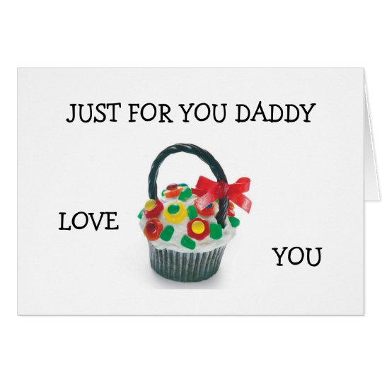 """JUST FOR YOU DADDY"" COME HOME CARD"