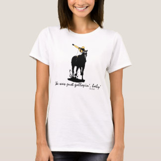 Just Gallopin Baby T-Shirt