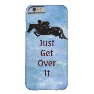 Just Get Over It Horse Jumping Barely There iPhone 6 Case