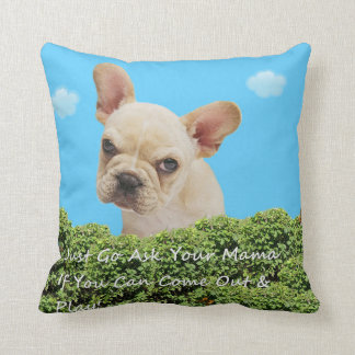 Just Go Ask Your Mama If You Can Come Out & Play! Throw Pillow