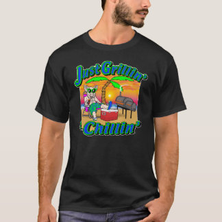 Just Grillin and Chillin T-Shirt