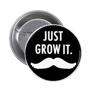 Just Grow It Moustache Button