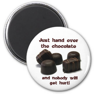 Just hand over the chocolate, ... magnet