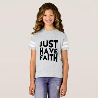 Just Have Faith T-Shirt