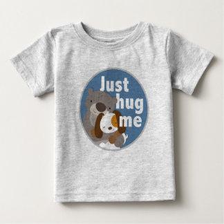 Just Hug Me Baby T-Shirt