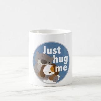 Just Hug Me Coffee Mug